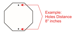 Example:Holes Distance 8 inches
